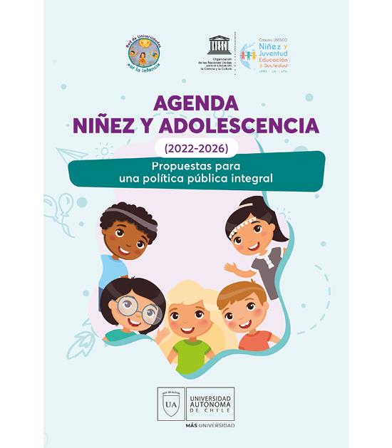 Agenda Niñez y Adolescencia (2022-2026): Propuestas para una política pública integral